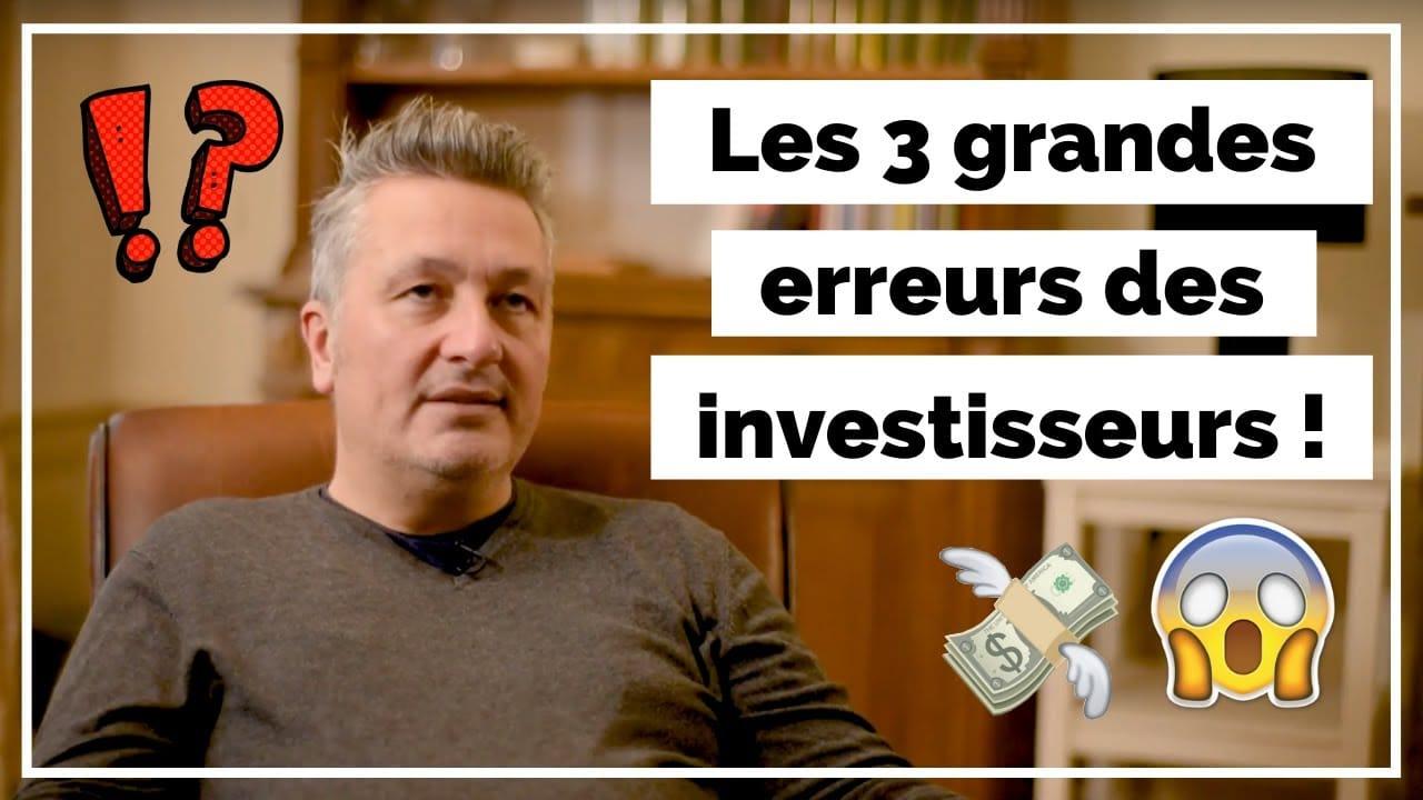 3 grandes erreurs des investisseurs